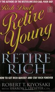 Cover of: Rich Dad's Retire Young, Retire Rich (Rich Dad)