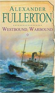 Cover of: Westbound, Warbound | Alexander Fullerton