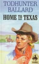 Cover of: Home to Texas