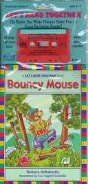 Bouncy Mouse (Let's Read Together) by Barbara Derubertis