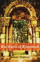 The Castle of Tynemouth