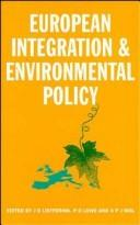 Cover of: European Integration and Environmental Policy | J. D. Liefferink