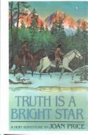 Cover of: Truth Is a Bright Star (Hopi Adventure)