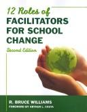Twelve roles of facilitators for school change by R. Bruce Williams