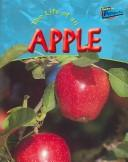 Cover of: The Life Of An Apple (Life Cycles) | Clare Hibbert