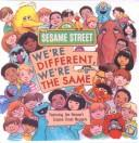 We're different, we're the same by Bobbi Jane Kates