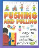 Cover of: Pushing and Pulling (Science for Fun)