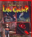 Cover of: What Is a Life Cycle (Science of Living Things) | Bobbie Kalman