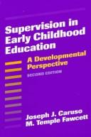 Cover of: Supervision in Early Childhood Education | Joseph J. Caruso