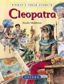 Cover of: Cleopatra (What's Their Story?)