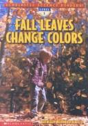 Cover of: Fall Leaves Change Color