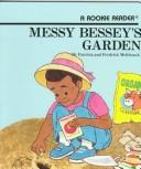 Cover of: Messy Bessey's Garden (Rookie Readers (Please See Individual Levels))