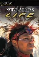 Cover of: North American Indian Life (The Life of  Early Civilization Series)