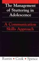 Cover of: The management of stuttering in adolescence