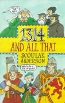 Cover of: 1314 And All That (Scottish History) | Scoular Anderson