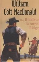 Cover of: The Riddle of Ramrod Ridge | William Colt MacDonald
