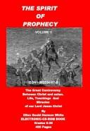 Cover of: The Spirit of Prophecy: The Great Controversy Between Christ and His Angels and Satan and His Angels