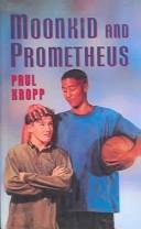 Cover of: Moonkid and Prometheus