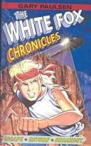 Cover of: White Fox Chronicles: Escape, Return, Breakout
