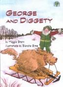 Cover of: George and Diggety (George and Diggety