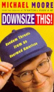 Cover of: Downsize This!: Random threats from an unarmed American