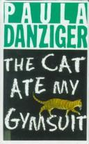 Cover of: The Cat Ate My Gymsuit | Paula Danziger