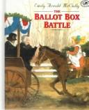 Cover of: The Ballot Box Battle | Emily Arnold McCully