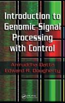 Cover of: Introduction to Genomic Signal Processing with Control