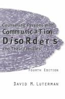 Cover of: Counseling Persons With Communication Disorders and Their Families