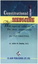 Cover of: Constitutional Medicine: with especial reference to the three constitutions of Dr. von Grauvogl
