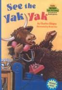 Cover of: See the Yak Yak