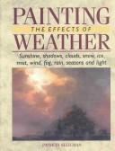 Cover of: Painting the Effects of Weather