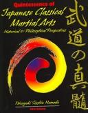Cover of: Quintessence of Classical Japanese Martial Arts