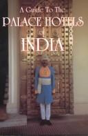 Guide to the Palace Hotels of India by Cheryl Bentley