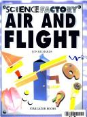Cover of: Air and Flight (Science Factory) | Jon Richards