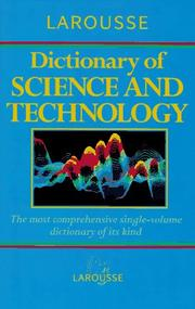 Cover of: Larousse dictionary of science and technology | general editor, Peter M.B. Walker.