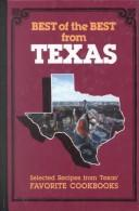 Cover of: The Best of the Best from Texas: Selected Recipes from Texas Favorite Cookbooks