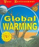 Cover of: Global Warming (Your Environment)