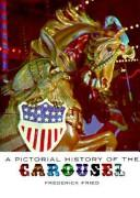 Cover of: A Pictorial History of the Carousel | Frederick Fried