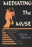 Cover of: Mediating the Muse | Robert Albrecht