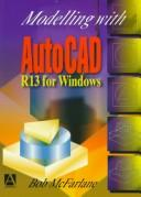 Cover of: Modelling with AutoCAD release 13 for Windows