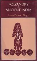Cover of: Polyandry in Ancient India | Sarva Daman Singh