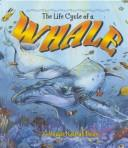 Cover of: The life cycle of a whale