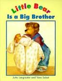 Cover of: Little Bear Is a Big Brother