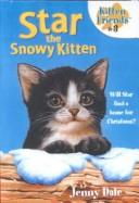 Cover of: Star the Snowy Kitten (Kitten Friends)