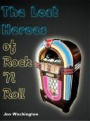 Cover of: The Lost Heroes of Rock 'n Roll