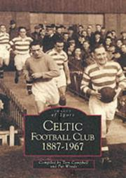 Cover of: Celtic Football Club 1887-1967 (Archive Photographs: Images of Scotland) | Tom Campbell