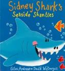 Cover of: Sidney Shark's Seaside Shanties | Giles Andreae