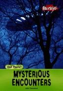 Cover of: Mysterious Encounters (Out There) | John Townsend