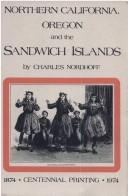 Cover of: Northern California Oregon and the Sandwich Island